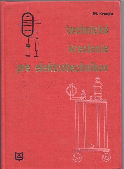 Technické kreslenie pre elektrotechnikov - Kroupa