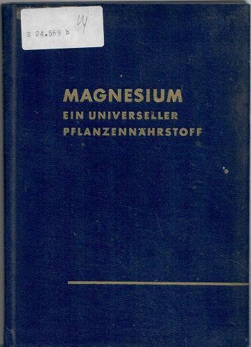 Magnesium ein universeller Pflanzennährstoff - Schilling