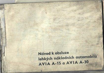 Návod k obsluze lehkých nákladních automobilů Avia A-15 a Avia A-30