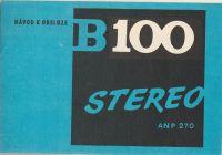 B 100 stereo ANP 270 - návod k obsluze