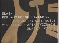 Śląsk. Perła w koronie czeskiej