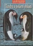 Larousse život v přírodě Tundra a polární oblasti