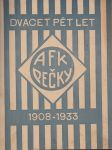 Dvacet pět let AFK Pečky 1908-1933