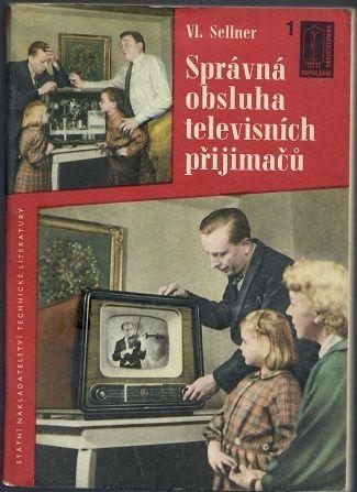 Správná obsluha televisních přijimačů - Sellner