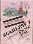 Scarlet pokračování Jih proti severu I. II. - Ripleyová