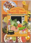 Velká kuchařka pro mikrovlnou troubu - Drábková