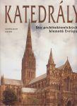 Katedrály Sto architektonických klenotů Evropy - Behringer