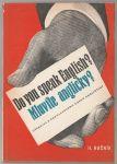 Do you speak English? Mluvíte anglicky? Učebnice k rozhlasovému kursu angličtiny II. ročník
