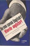 Do you speak English? Mluvíte anglicky? Učebnice k rozhlasovému kursu angličtiny I. ročník