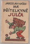 Má drahá přítelkyně Julča - Hašek