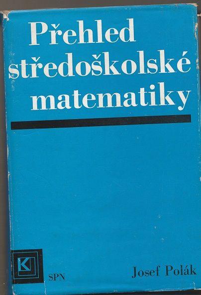 Přehled středoškolské matematiky - Polák