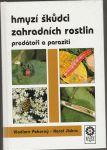 Hmyzí škůdci zahradních rostlin predátoři a paraziti - Pokorný