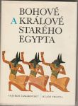 Bohové a králové starého Egypta - Zamarovský